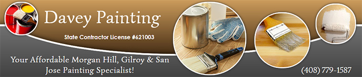 Davey Painting - Your Affordable Morgan Hill, Gilroy & San Jose Painting Specialist!